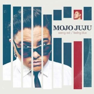 Mojo Juju - Seeing Red / Feeling Blue