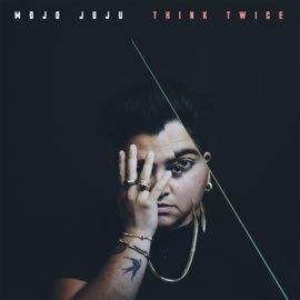 Mojo Juju - Think Twice (Single)