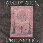 Robert Wharton - Dreaming