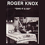 Roger Knox - Give It A Go