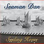 "Henry Gibson ""Seaman"" Dan - Sailing Home"
