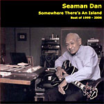 """Henry Gibson """"Seaman"""" Dan - Somewhere There's An Island: Best Of 1999-2006"""