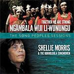 Shellie Morris - Together We Are Strong - Ngambala Wiji Li-Wunungu