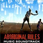 Soundtracks of Aboriginal movies - Aboriginal Rules