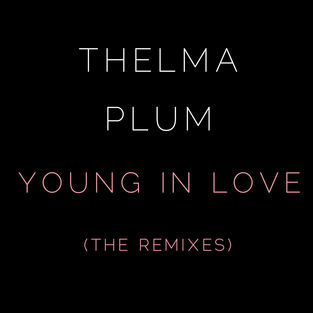 Thelma Plum - Young In Love (The Remixes, Single)