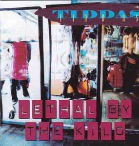 Tiddas - Lethal By the Kilo