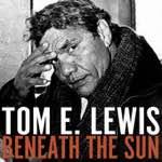 Tom E Lewis - Beneath the Sun
