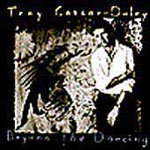 Troy Cassar-Daley - Beyond the Dancing