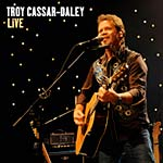 Troy Cassar-Daley - Troy Cassar-Daley Live