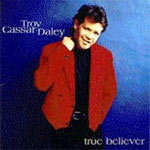 Troy Cassar-Daley - True Believer