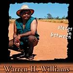 Warren H. Williams - Places In-Between