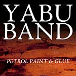 Yabu Band - Petrol, Paint & Glue